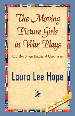The Moving Picture Girls in War Plays; or, The Sham Battles at Oak Farm