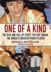 One of a Kind: The Rise and Fall of Stuey, 'The Kid', Ungar, The World's Greatest Poker Player Pdf Book