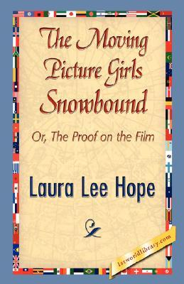The Moving Picture Girls Snowbound; or, The Proof on the Film