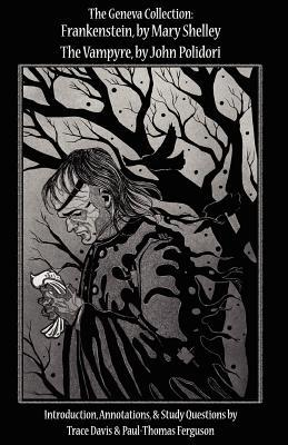 The Geneva Collection Frankenstein by Mary Shelley the Vampyre, by John Polidori