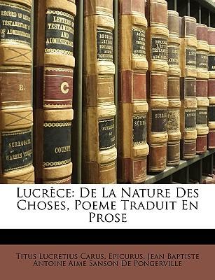 Lucrèce: De la nature des choses, poème traduit en prose