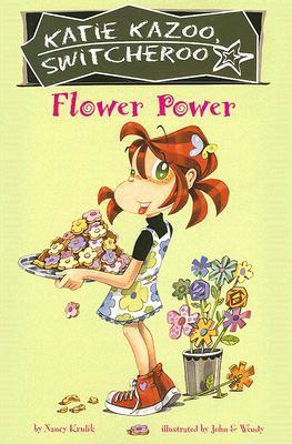 Flower Power (Katie Kazoo, Switcheroo, #27)