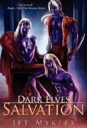 Dark Elves: Salvation (Dark Elves #3 & #4) Pdf Book