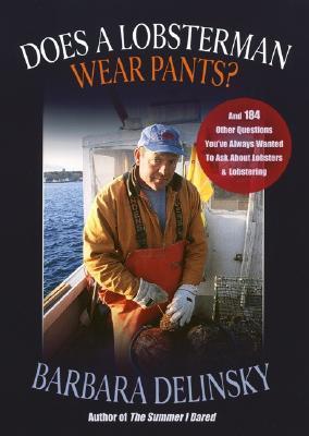 Does a Lobsterman Wear Pants?