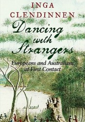 Dancing with Strangers: Europeans and Australians at First Contact Pdf Book
