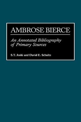 Ambrose Bierce: An Annotated Bibliography of Primary Sources