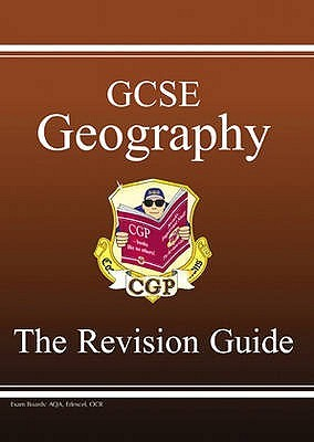 Geography: GCSE: The Revision Guide