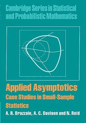 Applied Asymptotics: Case Studies in Small-Sample Statistics