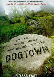 Dogtown: Death and Enchantment in a New England Ghost Town Pdf Book