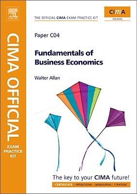 CIMA Official Exam Practice Kit Fundamentals of Business Economics, Second Edition: CIMA Certificate in Business Accounting