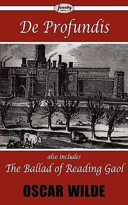 De Profundis & the Ballad of Reading Gaol