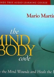 The Mind-Body Code: How the Mind Wounds and Heals the Body Pdf Book