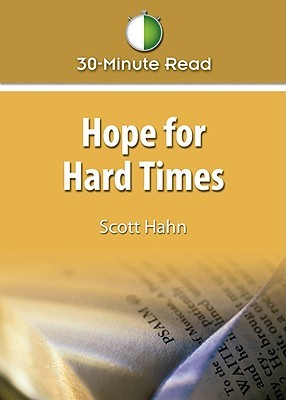 Hope for Hard Times (30-Minute Read)