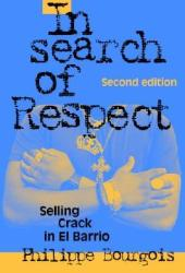 In Search of Respect: Selling Crack in El Barrio Pdf Book