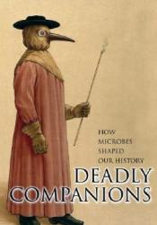 Deadly Companions: How Microbes Shaped Our History Pdf Book
