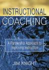 Instructional Coaching: A Partnership Approach to Improving Instruction