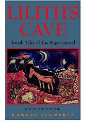 Lilith's Cave: Jewish Tales of the Supernatural Pdf Book
