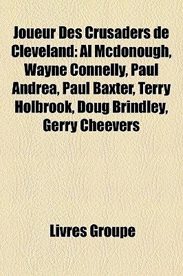 Joueur Des Crusaders de Cleveland: Al McDonough, Wayne Connelly, Paul Andrea, Paul Baxter, Terry Holbrook, Doug Brindley, Gerry Cheevers