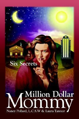 Million Dollar Mommy: Six Secrets