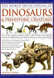 The World Encyclopedia of Dinosaurs & Prehistoric Creatures Pdf Book