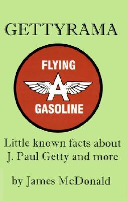 Gettyrama: Little Known Facts about J. Paul Getty and More