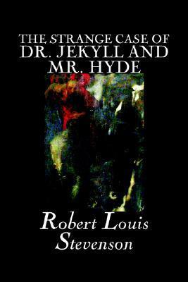 The Strange Case of Dr. Jekyll and Mr. Hyde by Robert Louis Stevenson, Fiction, Classics, Fantasy, Horror, Literary