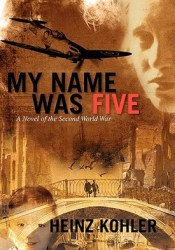 My Name Was Five:  A Novel of the Second World War Pdf Book
