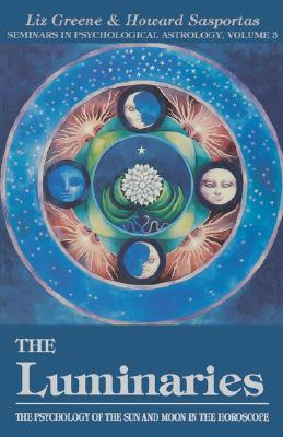 The Luminaries: The Psychology of the Sun and Moon in the Horoscope, Vol 3