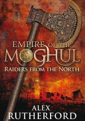 Raiders from the North (Empire of the Moghul, #1) Pdf Book