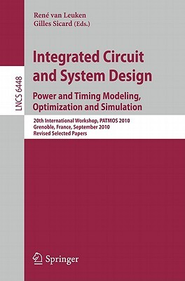 Integrated Circuit And System Design. Power And Timing Modeling, Optimization, And Simulation: 20th International Workshop, Patmos 2010, Grenoble, ... Computer Science And General Issues)