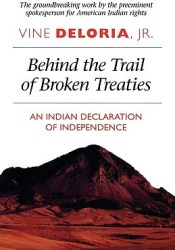 Behind the Trail of Broken Treaties: An Indian Declaration of Independence Pdf Book
