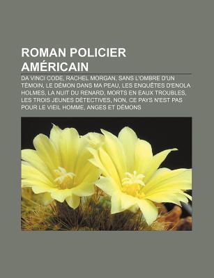Roman Policier Americain: Da Vinci Code, Rachel Morgan, Sans L'Ombre D'Un Temoin, Le Demon Dans Ma Peau, Les Enquetes D'Enola Holmes