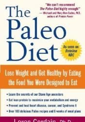 The Paleo Diet: Lose Weight and Get Healthy by Eating the Food You Were Designed to Eat Pdf Book