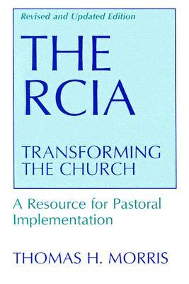 RCIA: Transforming the Church, A Resource for Pastoral Implementation
