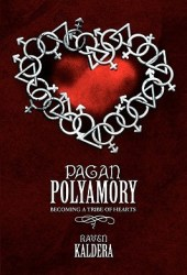 Pagan Polyamory: Becoming a Tribe of Hearts Pdf Book
