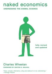Naked Economics: Undressing the Dismal Science Pdf Book