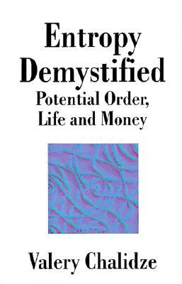 Entropy Demystified: Potential Order, Life and Money