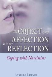 The Object of My Affection Is in My Reflection: Coping with Narcissists Pdf Book