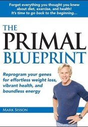 The Primal Blueprint: Reprogram Your Genes for Effortless Weight Loss, Vibrant Health, and Boundless Energy Pdf Book