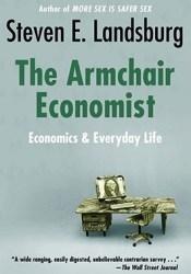 Armchair Economist: Economics & Everyday Life Pdf Book