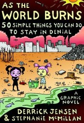 As the World Burns: 50 Simple Things You Can Do to Stay in Denial Pdf Book