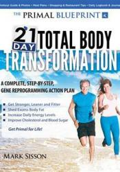 Primal Blueprint 21-Day Total Body Transformation: A Step-by-Step, Gene Reprogramming Action Plan Pdf Book