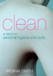 Clean: A History of Personal Hygiene and Purity Pdf Book