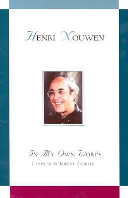 Henri J. M. Nouwen: In My Own Words