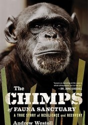 The Chimps of Fauna Sanctuary: A True Story of Resilience and Recovery Pdf Book