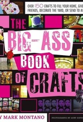 The Big-Ass Book of Crafts Pdf Book