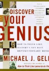 Discover Your Genius: How to Think Like History's Ten Most Revolutionary Minds Pdf Book