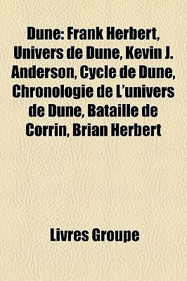 Dune: Frank Herbert, Univers de Dune, Kevin J. Anderson, Cycle de Dune, Chronologie de L'univers de Dune, Bataille de Corrin, Brian Herbert