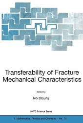 Transferability of Fracture Mechanical Characteristics