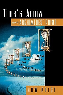 Time's Arrow and Archimedes' Point: New Directions for the Physics of Time
